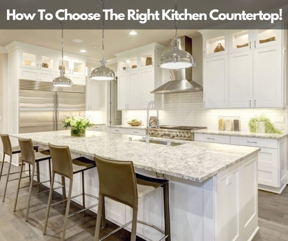 How to Choose The Right Kitchen Countertop!