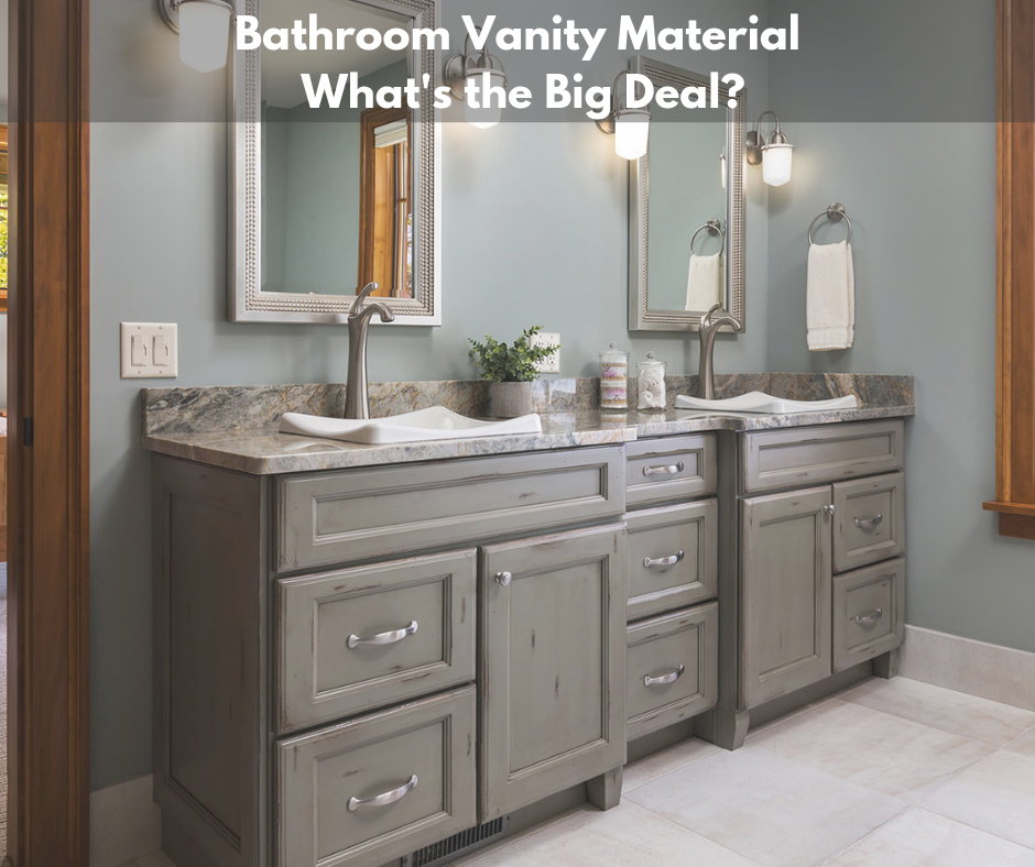 Bathroom Vanity Material- What's the Big Deal?